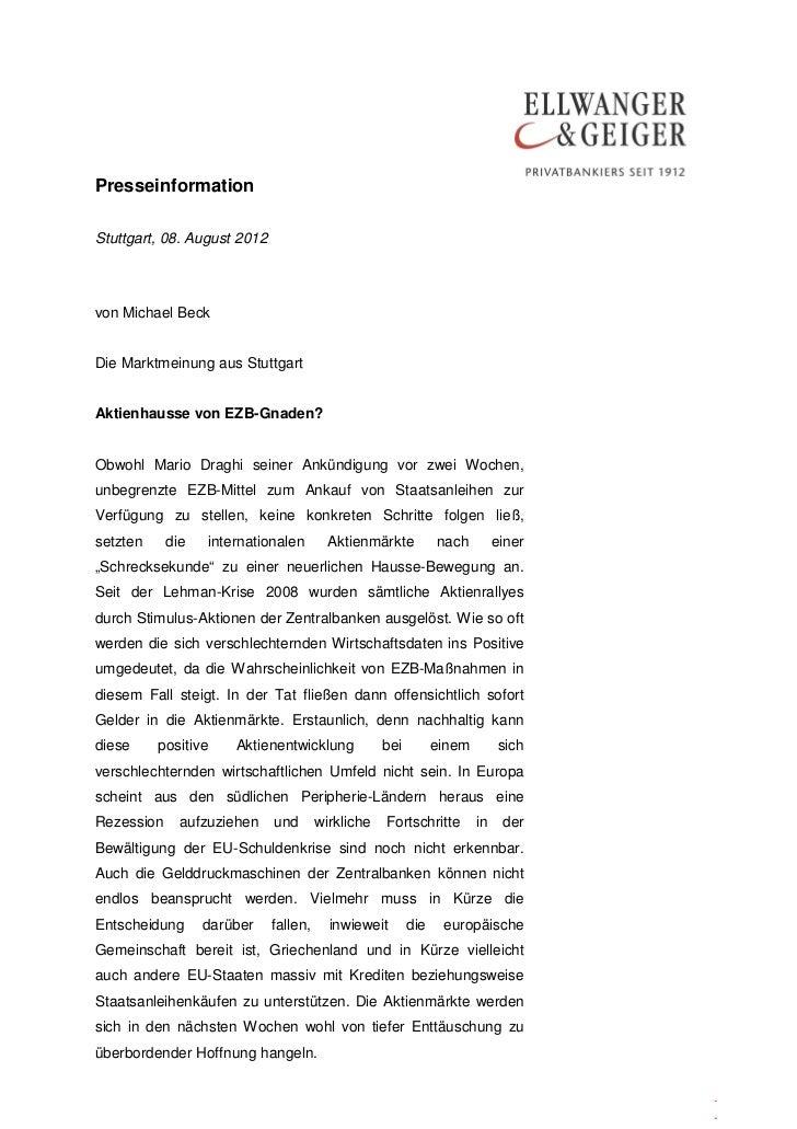 PresseinformationStuttgart, 08. August 2012von Michael BeckDie Marktmeinung aus StuttgartAktienhausse von EZB-Gnaden?Obwoh...