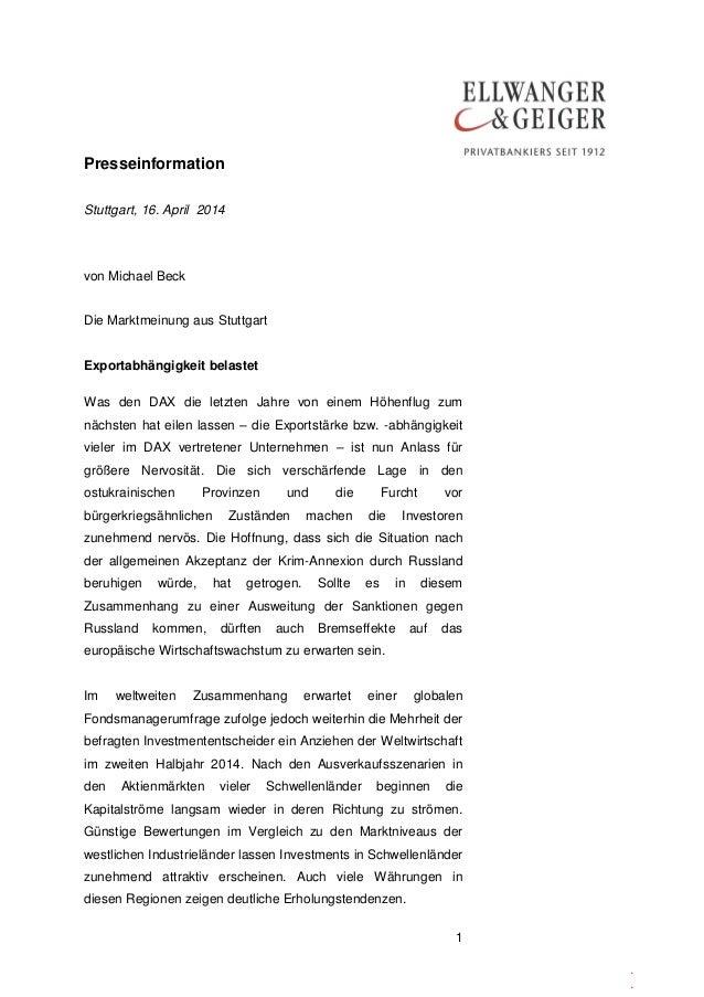Presseinformation 1 . . Stuttgart, 16. April 2014 von Michael Beck Die Marktmeinung aus Stuttgart Exportabhängigkeit belas...