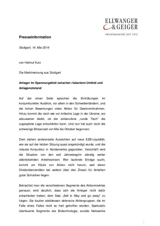 Presseinformation . . Stuttgart, 14. Mai 2014 von Helmut Kurz Die Marktmeinung aus Stuttgart Anleger im Spannungsfeld zwis...