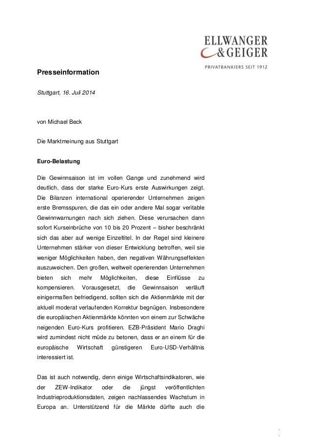 Presseinformation . . Stuttgart, 16. Juli 2014 von Michael Beck Die Marktmeinung aus Stuttgart Euro-Belastung Die Gewinnsa...
