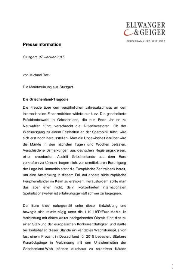 Presseinformation . . Stuttgart, 07. Januar 2015 von Michael Beck Die Marktmeinung aus Stuttgart Die Griechenland-Tragödie...