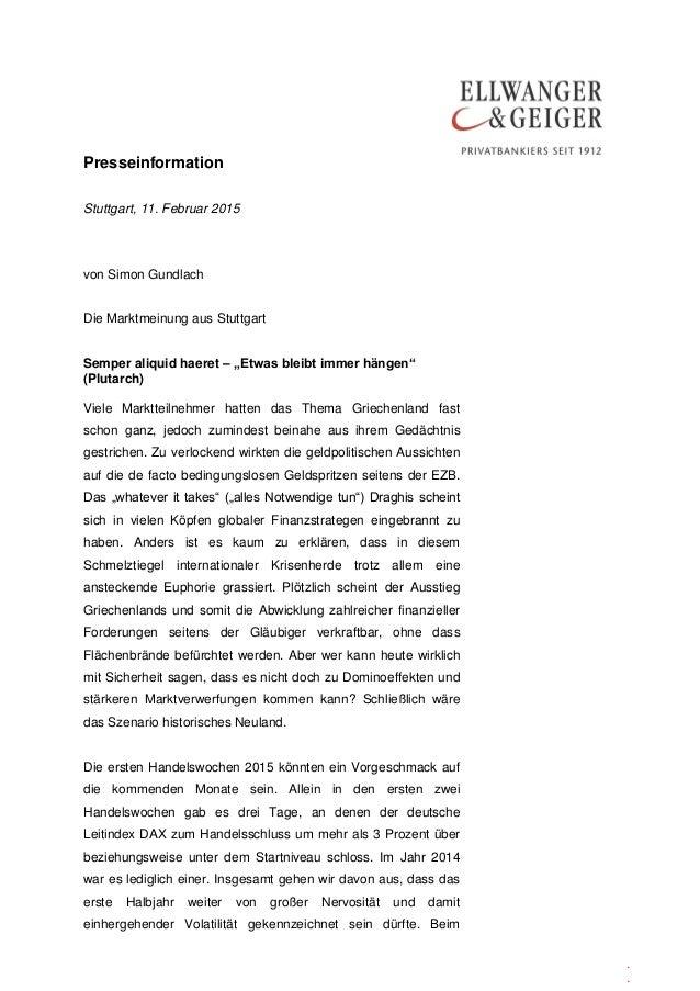 Presseinformation . . Stuttgart, 11. Februar 2015 von Simon Gundlach Die Marktmeinung aus Stuttgart Semper aliquid haeret ...