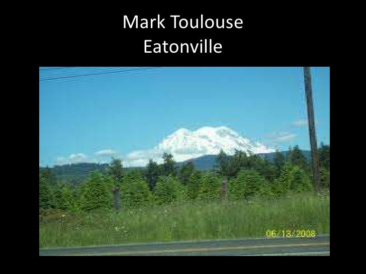Mark ToulouseEatonville<br />