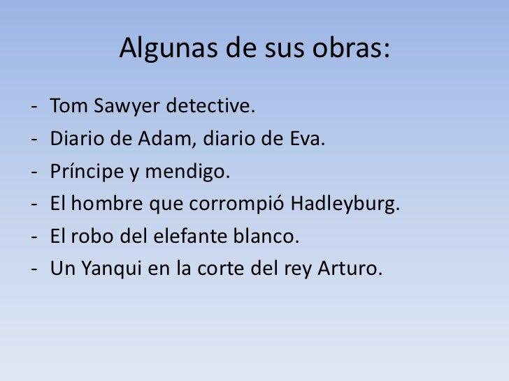 Algunas de sus obras:<br /><ul><li>Tom Sawyer detective.