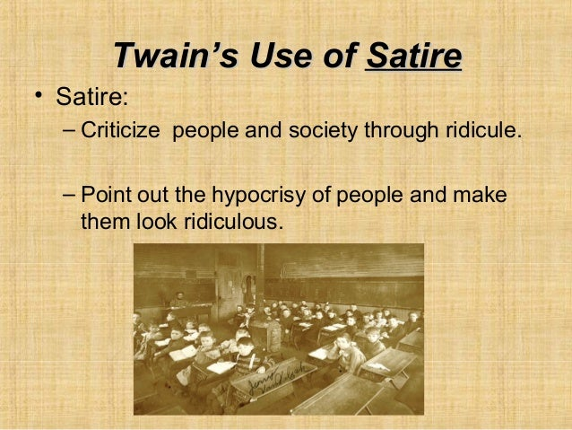 the use of satire to criticize society in the adventures of huckleberry finn by mark twain Satire is the use of humor, irony, exaggeration, or ridicule to point out the stupidity or vices of a person, group, or society however, sometimes the audience may not get the joke, mistakenly believing the piece to be intentionally cruel or vulgar for many years, the adventures of huckleberry finn, by mark twain, was.