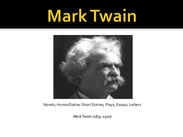 mark twain presentation novels humor satire short stories plays essays letters mark twain