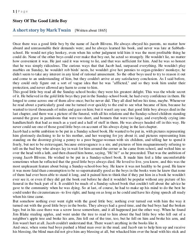 1 Page  Story Of The Good Little Boy  A short story by Mark Twain [Written about 1865] Once there was a good little boy by...