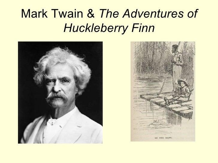 Mark Twain &  The Adventures of Huckleberry Finn