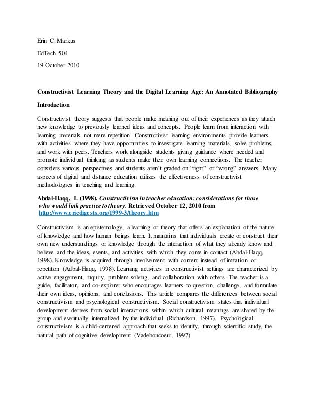 Erin C. Markus EdTech 504 19 October 2010 Constructivist Learning Theory and the Digital Learning Age: An Annotated Biblio...