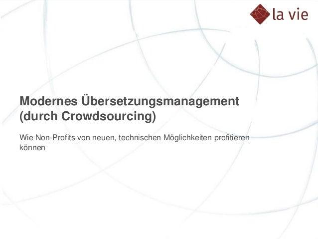 Modernes Übersetzungsmanagement (durch Crowdsourcing) Wie Non-Profits von neuen, technischen Möglichkeiten profitieren kön...