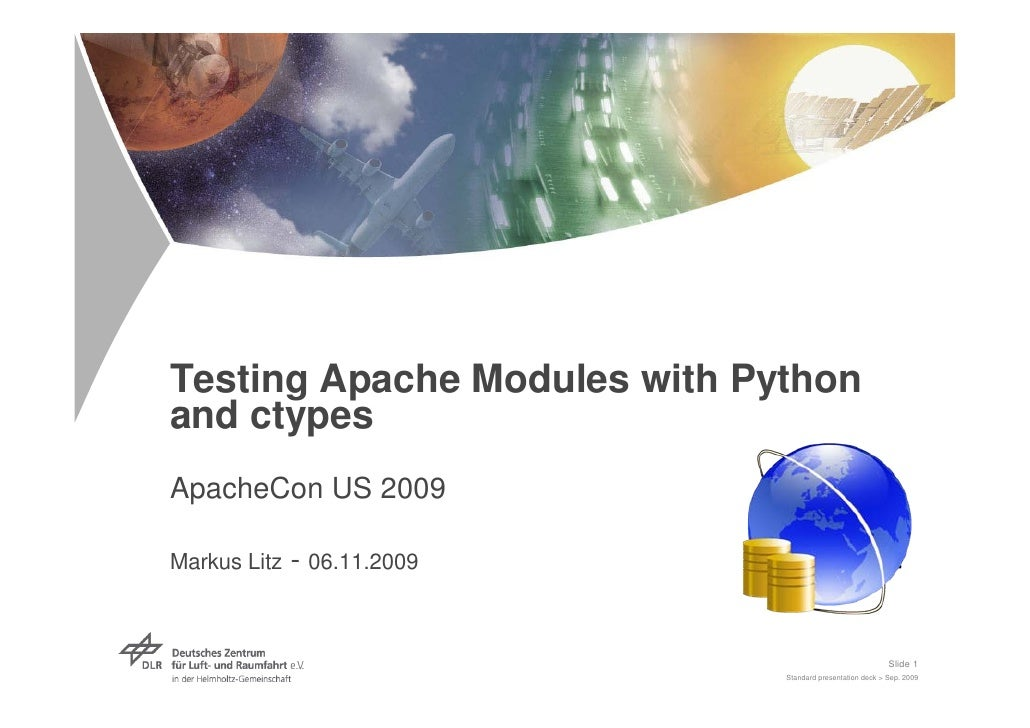 Testing Apache Modules with Python and ctypes ApacheCon US 2009  Markus Litz   - 06.11.2009                               ...