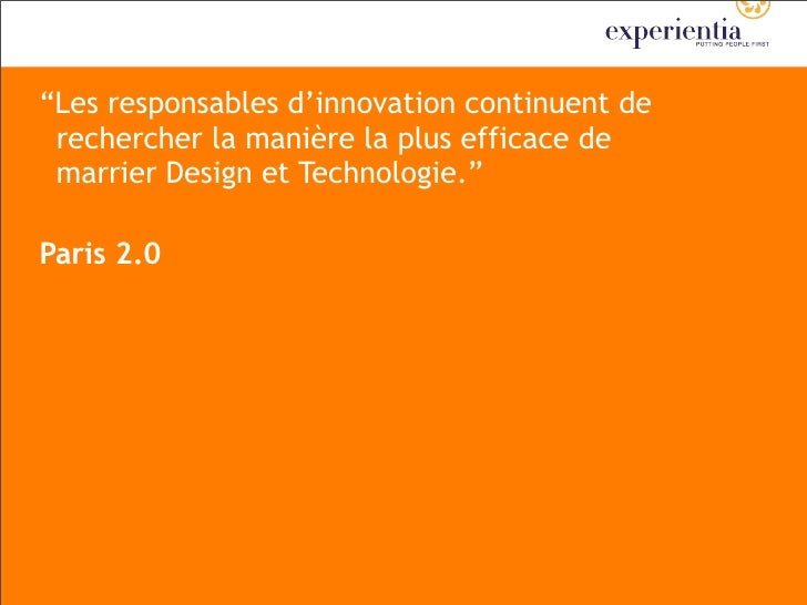 """""""Les responsables d'innovation continuent de  rechercher la manière la plus efficace de  marrier Design et Technologie.""""  ..."""