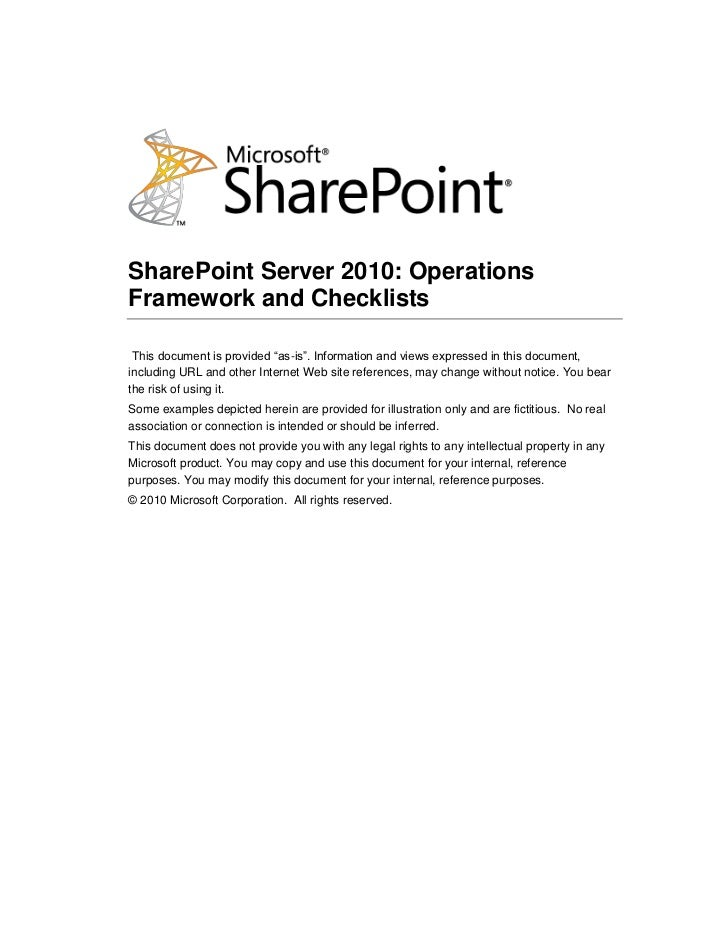 SharePoint Server 2010: Operations Framework and Checklists   This document is provided ―as-is‖. Information and views exp...