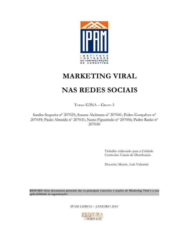 MARKETING VIRAL                       NAS REDES SOCIAIS                                TURMA G3NA – GRUPO 3 Sandra Sequeir...