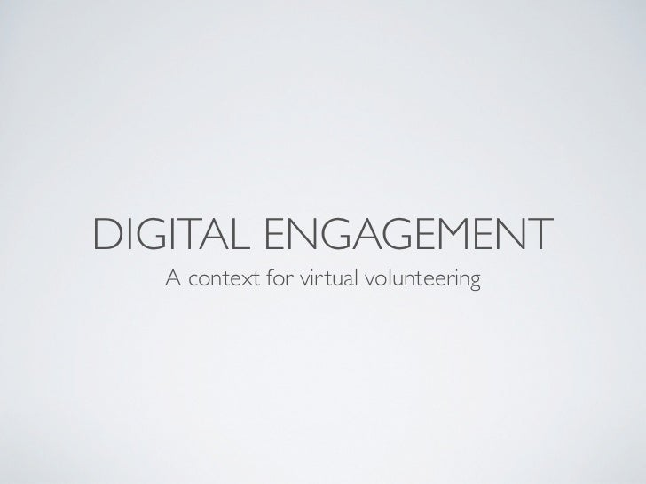 DIGITAL ENGAGEMENT  A context for virtual volunteering