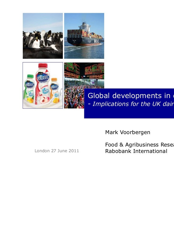 Global developments in dairy                      - Implications for the UK dairy value chain                            M...