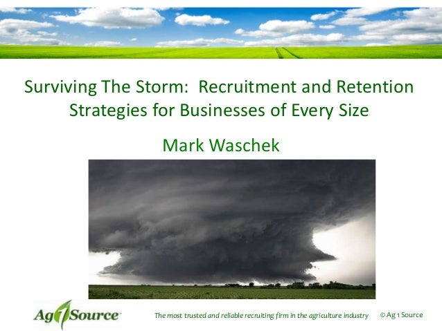 Surviving The Storm: Recruitment and Retention      Strategies for Businesses of Every Size                 Mark Waschek  ...