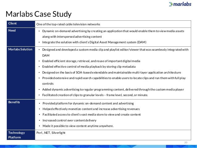 20 Marlabs Case Study Client One of the top-rated cable television networks Need • Dynamic on-demand advertising by creati...
