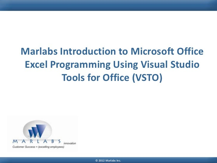 Marlabs Introduction to Microsoft OfficeExcel Programming Using Visual Studio         Tools for Office (VSTO)             ...