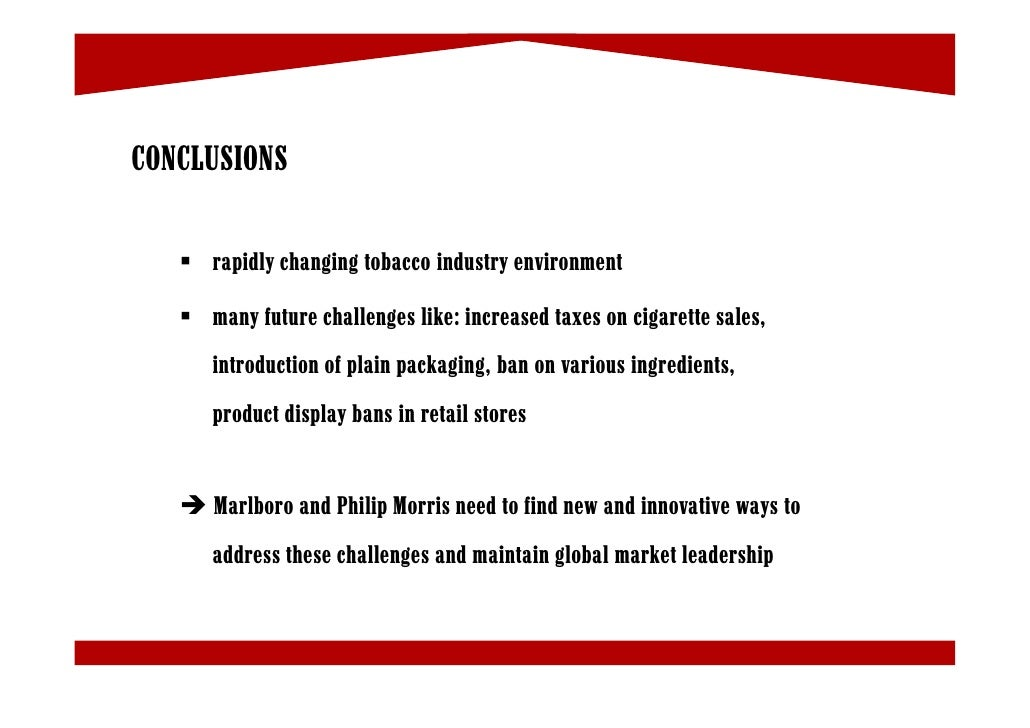 an overview of tobacco industry in the us and the marketing strategy of philip morris However, stringent government regulations regarding tobacco production, distribution and marketing may slow down the market growth us tobacco market share insights the prominent industry participants include altria group inc, reynolds american inc, philip morris international, imperial brands, and japan tobacco inc among others.