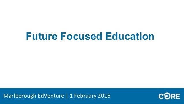 Future Focused Education Marlborough EdVenture | 1 February 2016