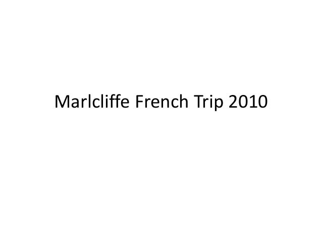 Marlcliffe French Trip 2010