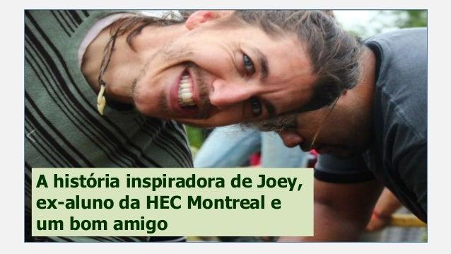 A história inspiradora de Joey, ex-aluno da HEC Montreal e um bom amigo
