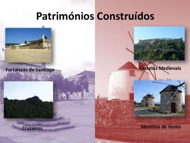 Patrimónios ConstruídosCastelos MedievaisFortalezas de SantiagoCruzeiros Moinhos de Vento
