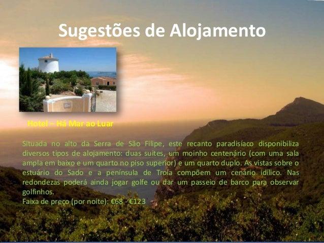 Sugestões de AlojamentoHotel – Há Mar ao LuarSituada no alto da Serra de São Filipe, este recanto paradisíaco disponibiliz...