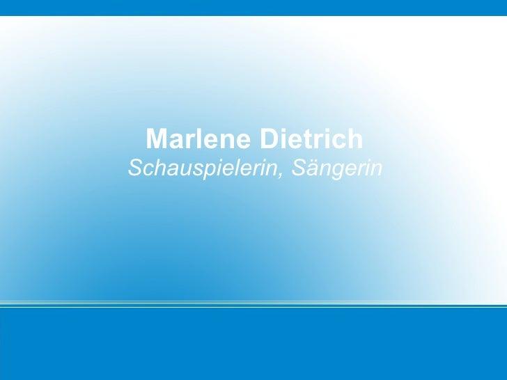 Marlene Dietrich Schauspielerin, Sängerin