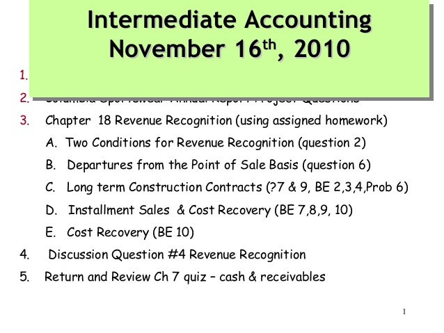 Intermediate Accounting Intermediate Accounting November 16th, 2010 November 16th, 2010  1.  General Course Questions  2. ...