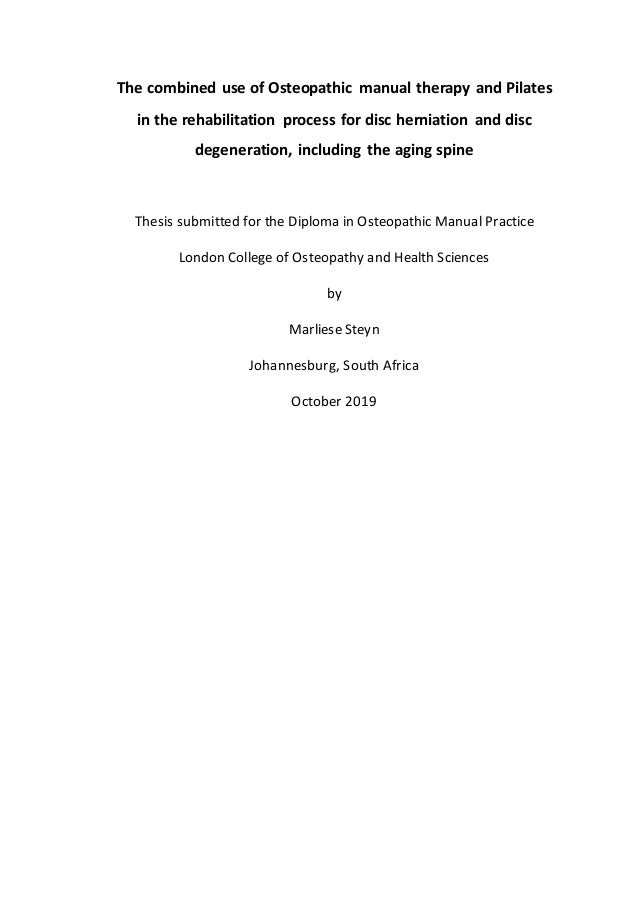 The combined use of Osteopathic manual therapy and Pilates in the rehabilitation process for disc herniation and disc dege...