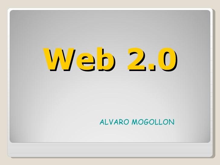 Web 2.0 ALVARO MOGOLLON