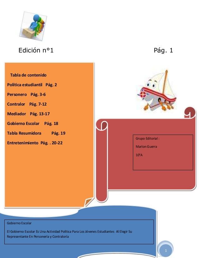 1 Edición n°1 Pág. 1 Tabla de contenido Política estudiantil Pág. 2 Personero Pág. 3-6 Contralor Pág. 7-12 Mediador Pág. 1...