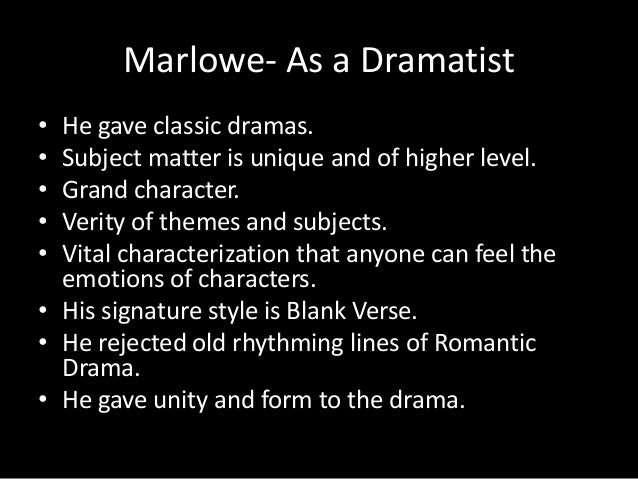 christopher marlowes contribution to english drama Christopher marlowe (1564 notable english play in blank verse christopher marlowe's contribution to the drama, however.