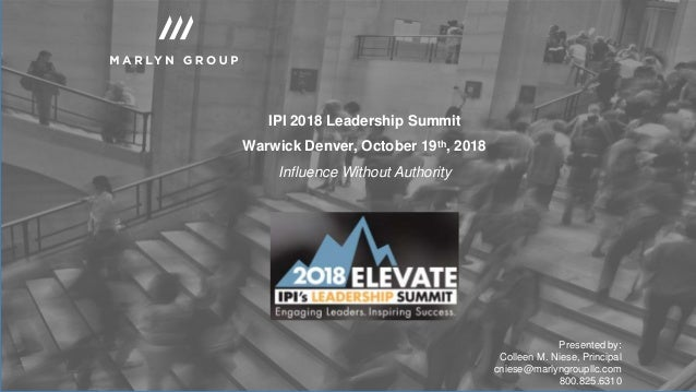 Influence Without Authority IPI 2018 Leadership Summit Warwick Denver, October 19th, 2018 Influence Without Authority Pres...