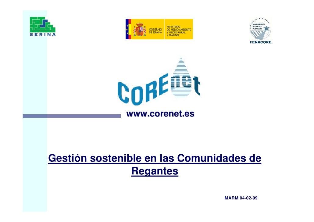 www.corenet.es     Gestión sostenible en las Comunidades de                 Regantes                                   MAR...