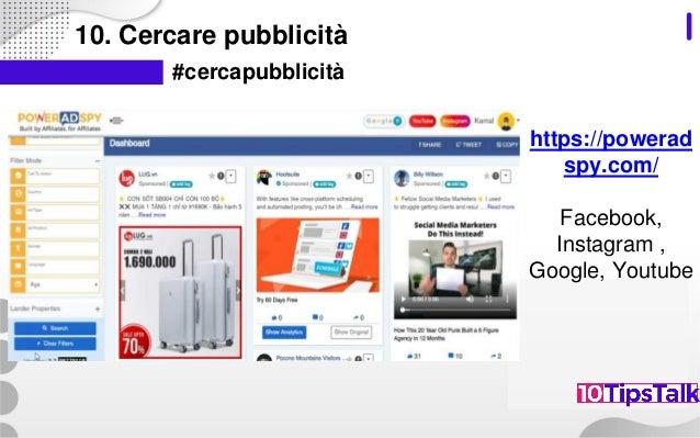 10. Cercare pubblicità #cercapubblicità https://powerad spy.com/ Facebook, Instagram , Google, Youtube
