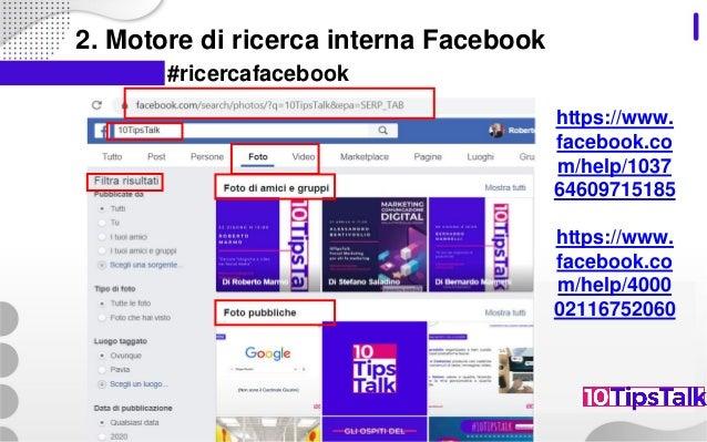 2. Motore di ricerca interna Facebook #ricercafacebook https://www. facebook.co m/help/1037 64609715185 https://www. faceb...