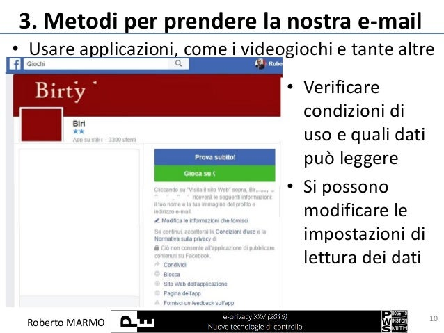 Roberto MARMO 3. Metodi per prendere la nostra e-mail • Usare applicazioni, come i videogiochi e tante altre 10 • Verifica...