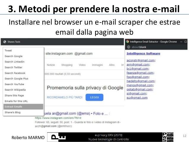 Roberto MARMO 3. Metodi per prendere la nostra e-mail 12 Installare nel browser un e-mail scraper che estrae email dalla p...
