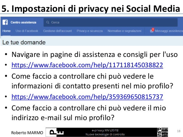 Roberto MARMO 5. Impostazioni di privacy nei Social Media • Navigare in pagine di assistenza e consigli per l'uso • https:...
