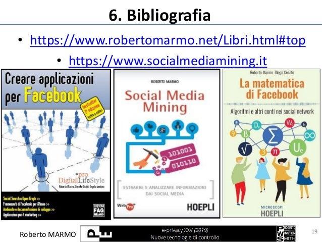Roberto MARMO 6. Bibliografia • https://www.robertomarmo.net/Libri.html#top • https://www.socialmediamining.it 19