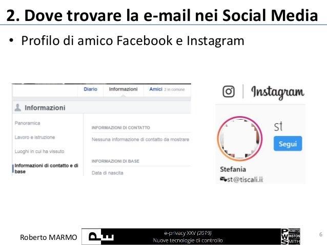 Roberto MARMO 2. Dove trovare la e-mail nei Social Media 6 • Profilo di amico Facebook e Instagram