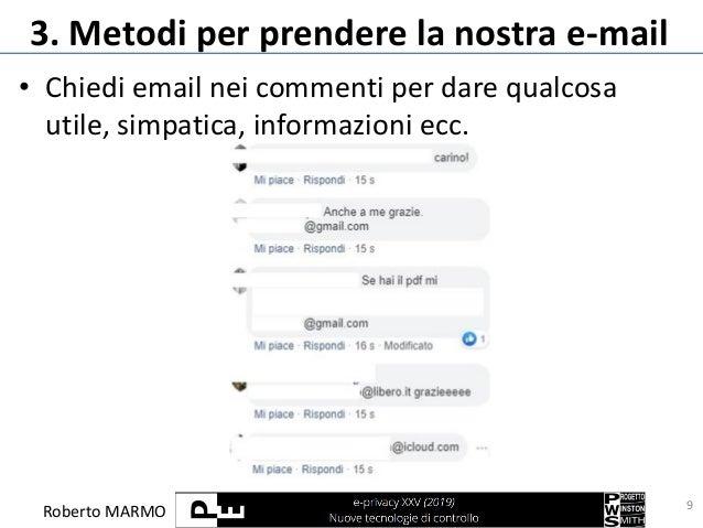 Roberto MARMO 3. Metodi per prendere la nostra e-mail • Chiedi email nei commenti per dare qualcosa utile, simpatica, info...