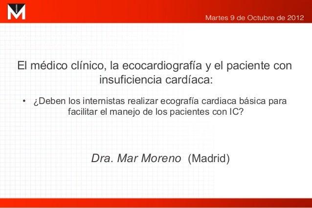 TEMAS A DEBATE EN EL DIAGNÓSTICO Y TRATAMIENTO DEL PACIENTE CONINSUFICIENCIA CARDÍACA: CONTROVERSIAS   El médico clínico, ...