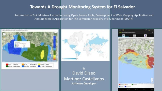 Towards A Drought Monitoring System for El Salvador  Automation of Soil Moisture Estimation using Open Source Tools, Devel...