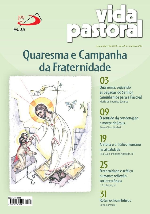 100 ANOS  PAULUS  março-abril de 2014 – ano 55 – número 295  Quaresma e Campanha da Fraternidade 03  Quaresma: seguindo as...