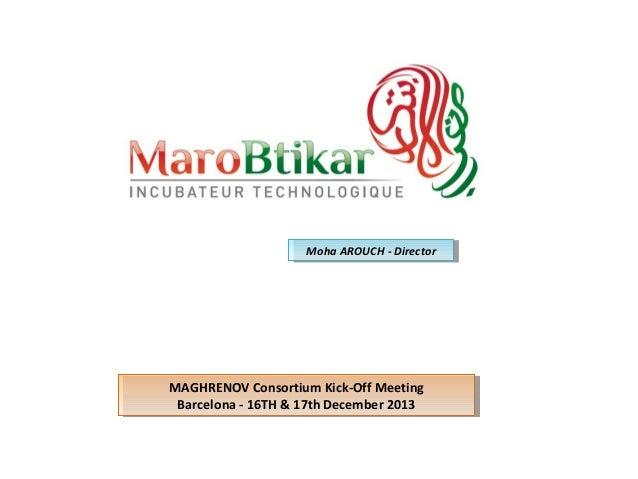 Moha AROUCH - -Director Moha AROUCH Director  MAGHRENOV Consortium Kick-Off Meeting MAGHRENOV Consortium Kick-Off Meeting ...