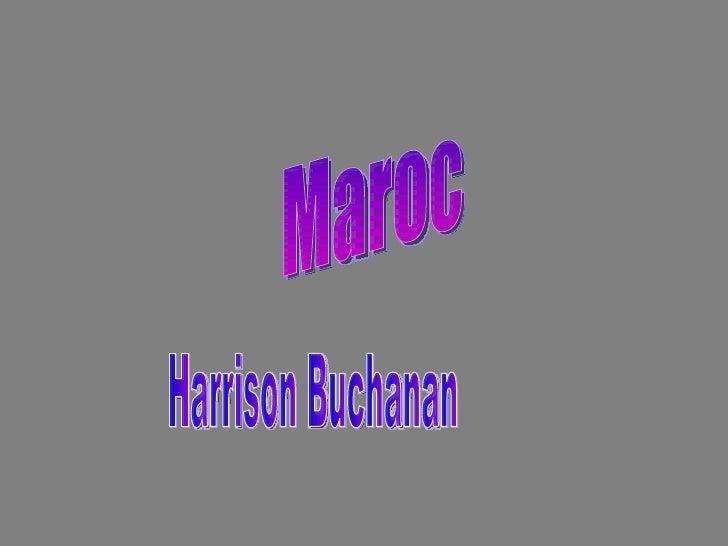 Maroc Harrison Buchanan